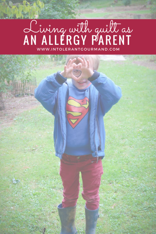 Living with guilt as an allergy parent - it can be all too easy to feel guilty when pulled in many different directions as a parent! www.intolerantgourmand.com